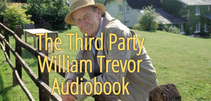The Third Party William Trevor Audiobook