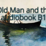 The Old Man and the Sea audiobook B1
